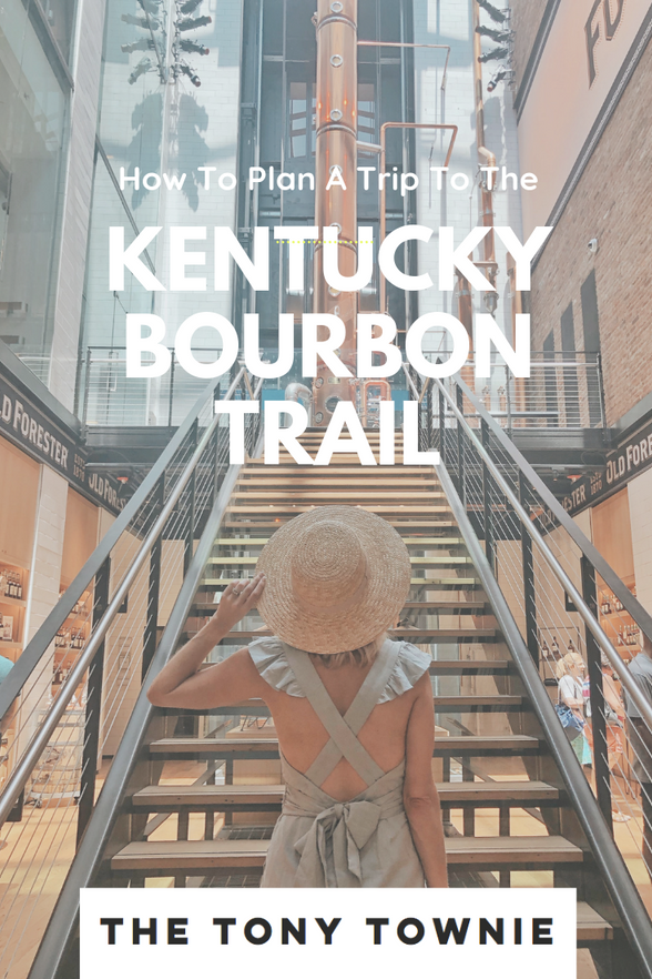 Planning A Trip To The Kentucky Bourbon Trail | The Ultimate Guide