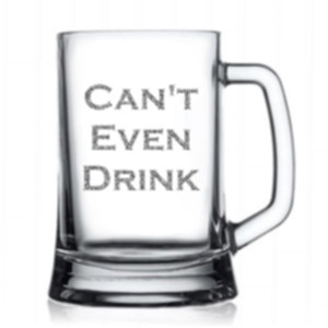 Can't Even Drink - Beer Mug
