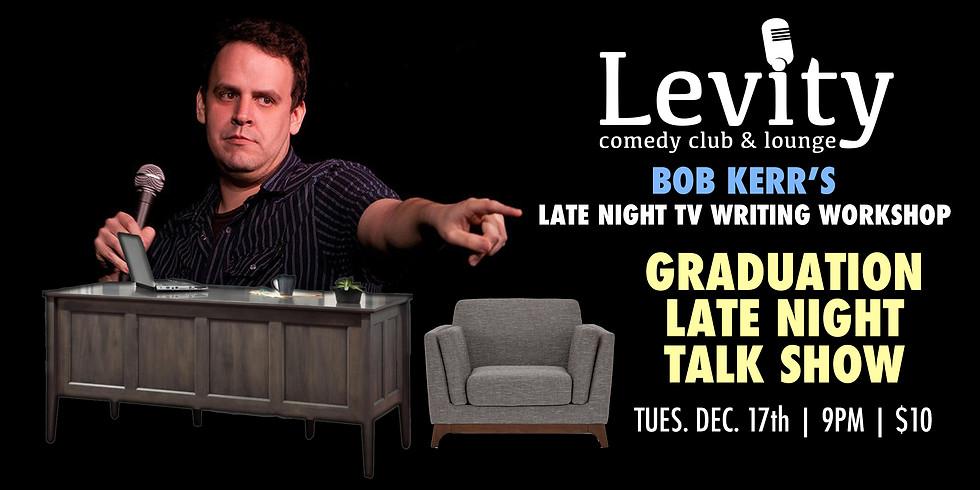 BOB KERR'S LATE NIGHT TALK SHOW / TUESDAY 9PM