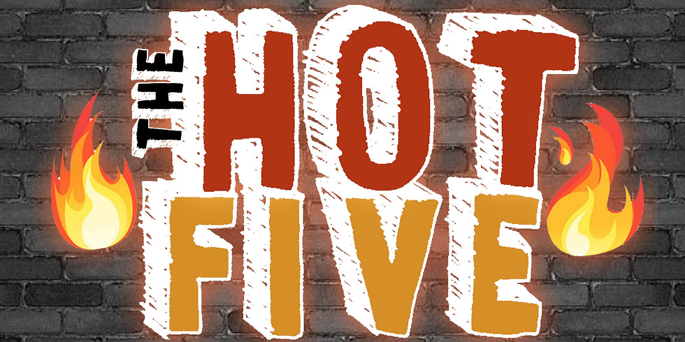 THE HOT FIVE / TUESDAY 8PM