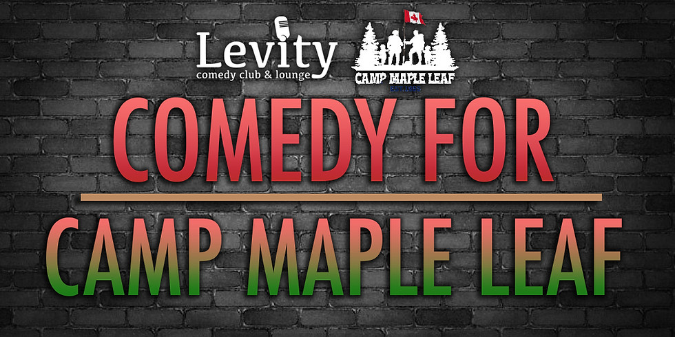 COMEDY FOR CAMP MAPLE LEAF / THURSDAY 8PM