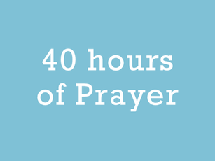 40 hours of Prayer