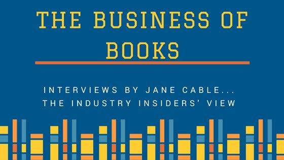 The Business of Books - interviews with Jane Cable