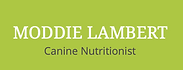 Moddie Lambert - Canine Nutritionist