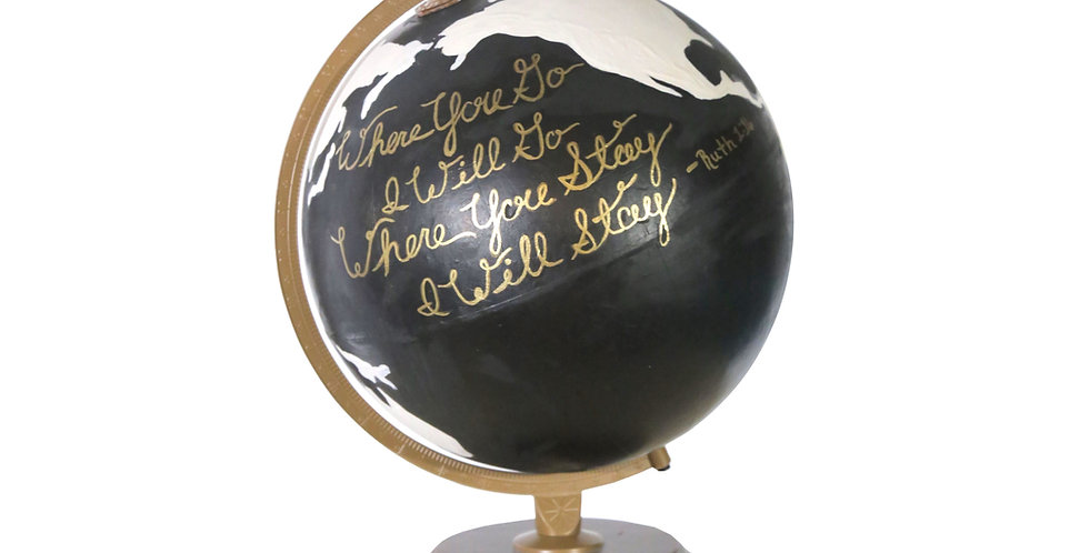 """Where You Go I Will Go"" Globe"