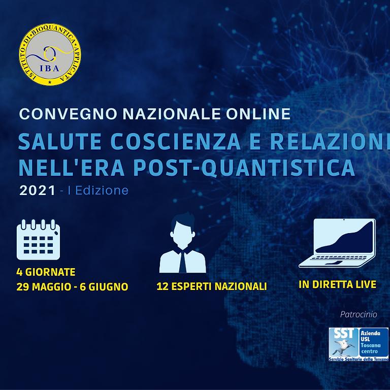Convegno Nazionale Online: SALUTE COSCIENZA E RELAZIONE NELL'ERA POST QUANTISTICA Lista d'attesa aperta