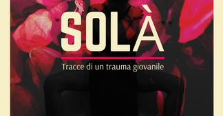 SOLÀ - Tracce di un trauma giovanile - Istallazione Interattiva Multimediale