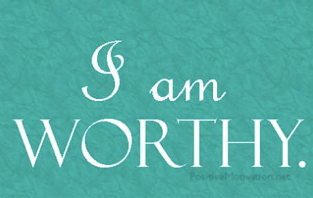 You Are More Than Worthy