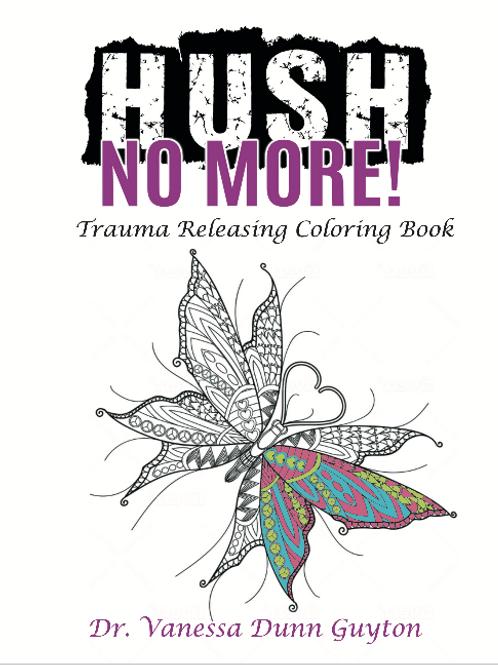 HUSH No More Trauma Releasing Coloring Book