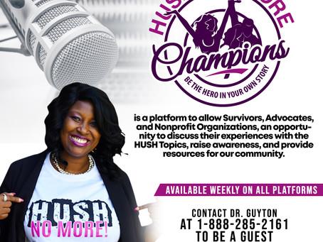HUSH No More Champions Podcast!!