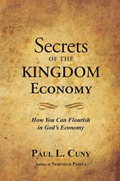 Secrets of the Kingdom Economy: How You Can Flourish In God's Economy