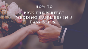 How to pick the perfect wedding suppliers in 3 Easy Steps…