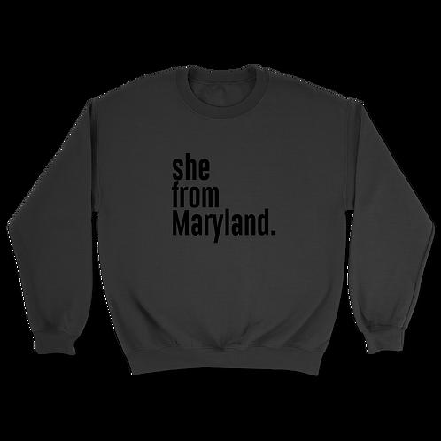 She from Maryland Sweatshirts