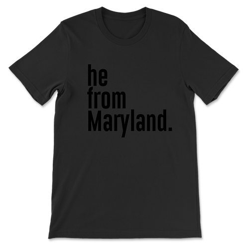 He from Maryland Tees
