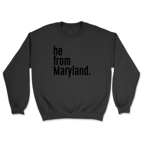 He from Maryland Sweatshirts