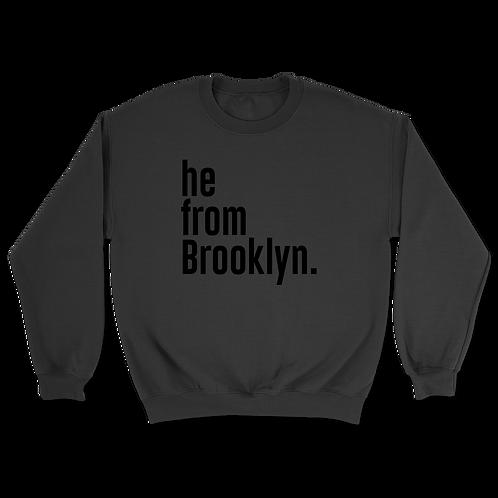 He from Brooklyn Sweatshirts
