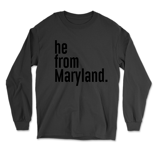 He from Maryland Long Sleeves