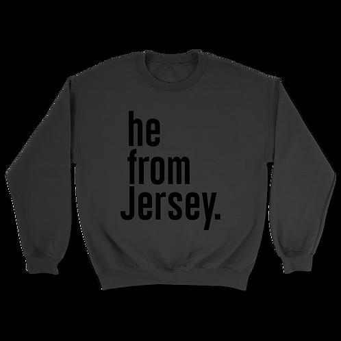 He from Jersey Sweatshirts