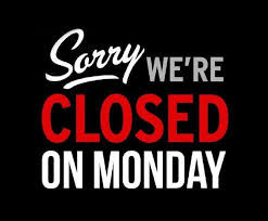 Closed Mondays - Temporarily
