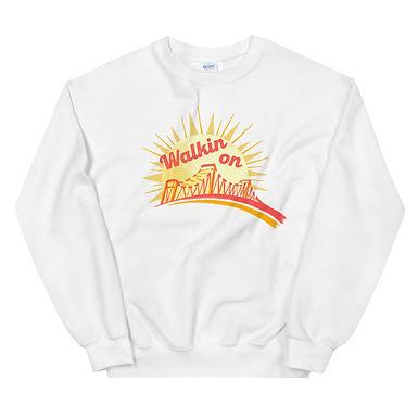 Walkin on Sunshine Sweatshirt
