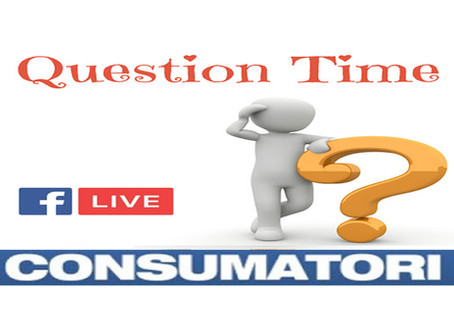 "Nuove Dirette Facebook ""Question Time - Consumatori"""