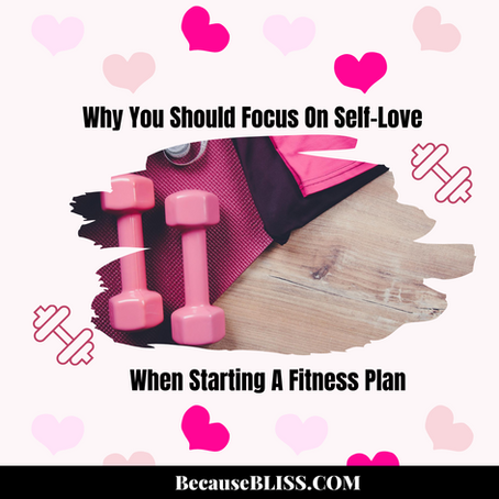 WHY YOU SHOULD FOCUS ON SELF-LOVE