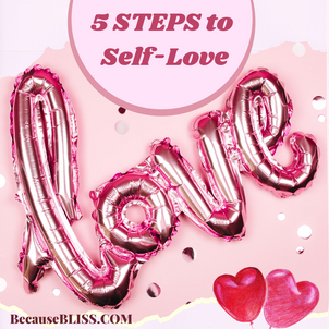 5 STEPS TO SELF-LOVE