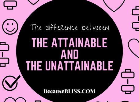 THE ATTAINABLE & THE UNATTAINABLE