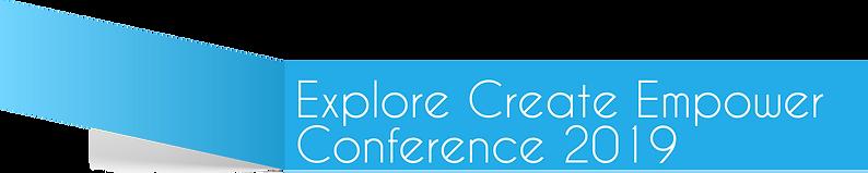 Explore Create Empower Conference 2019.p