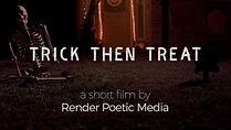 Trick then Treat.jpg