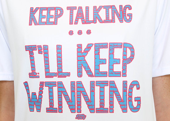 Keep Talking I'll Keep Winning