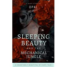 Sleeping Beauty and the Mechanical Jungl