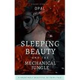 Sleeping Beauty and the Mechanical Jungle.jpg