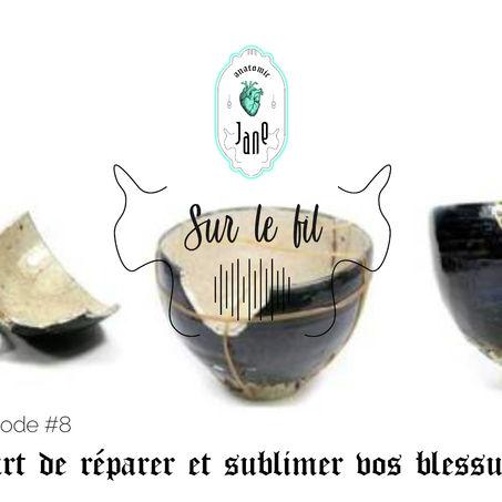 ❤ L'art de réparer et sublimer vos blessures ❤