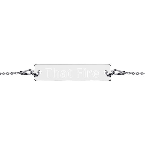 "Engraved Silver Bar Chain Bracelet ""That Fire"""