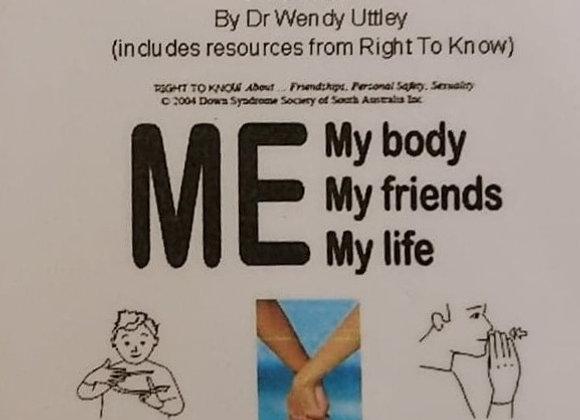 ME, my body, my friends, my life