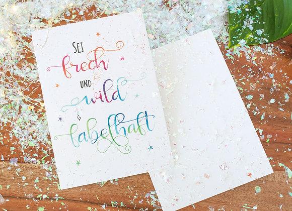 """Motivkarte """"Sei frech und wild und fabelhaft"""""""