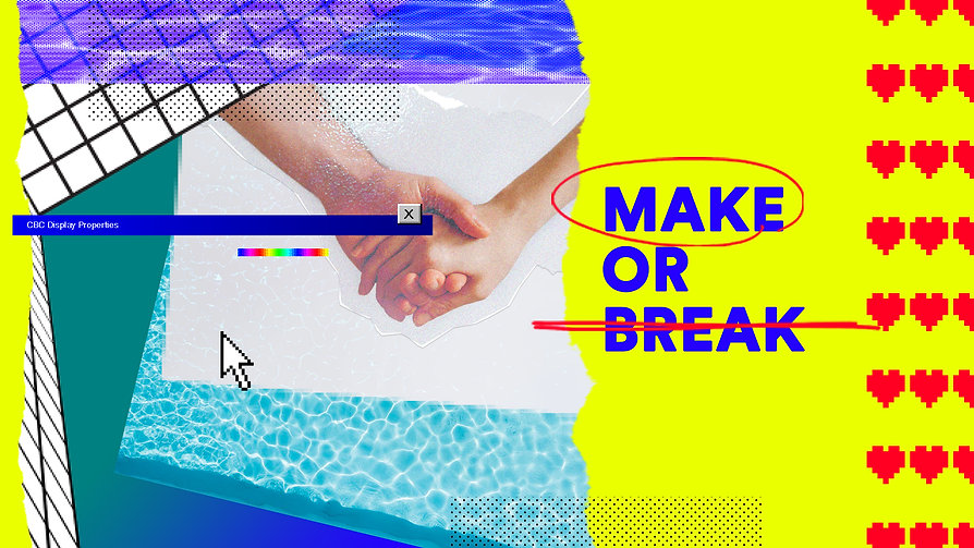 Make or Break.jpg