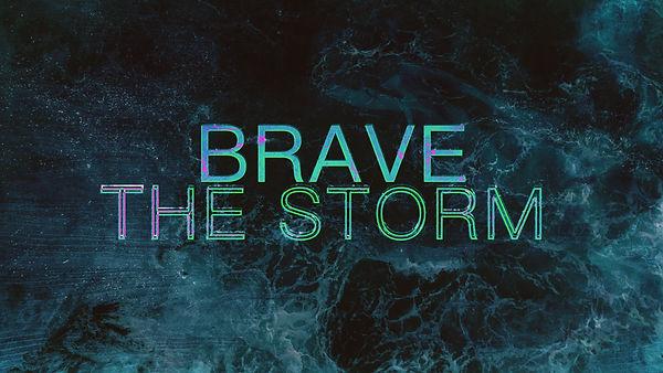 Brave the Storm.jpg