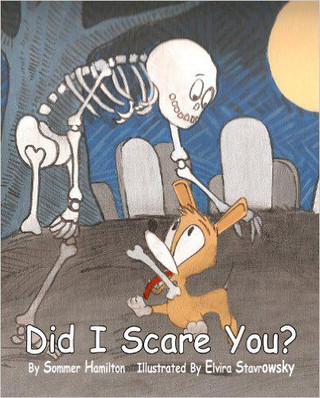 Did I Scare You?