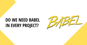 Do we need Babel in every project?
