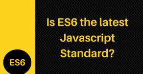 Is ES6 the latest Javascript Standard?