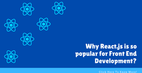 Why React.js is so popular for Front End Development?