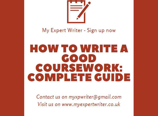 How to Write a Good Coursework: Complete Guide | By My Expert writer