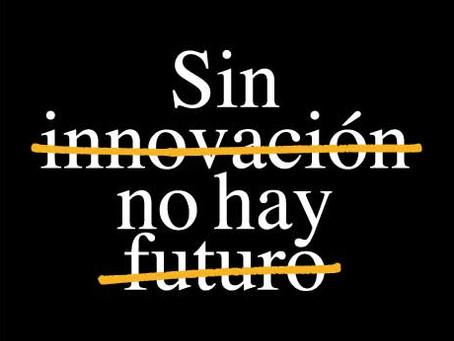 Sin innovación no hay futuro