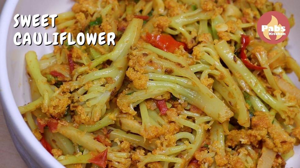 Simply tasty stir fried sweet Cauliflower at home