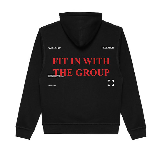 """FIT IN WITH THE GROUP"" HOODED SWEATSHIRT BLACK"