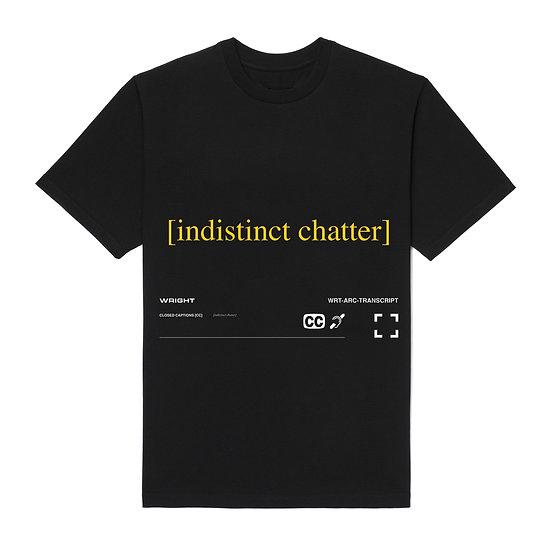 """INDISTINCT CHATTER"" T-SHIRT BLACK"