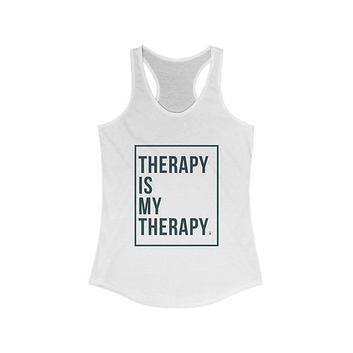 Therapy is My Therapy Women's Ideal Racerback Tank