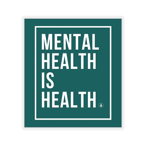 Mental Health is Health Kiss-Cut Stickers